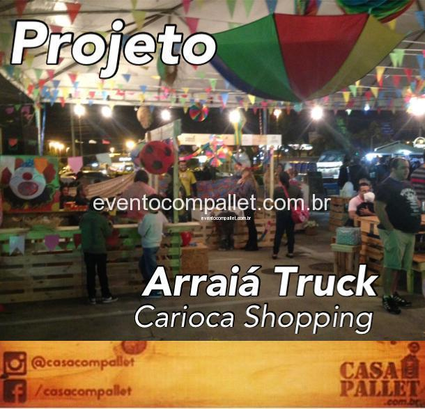 ARRAIÁ TRUCK – CARIOCA SHOPPING E VIA PARQUE